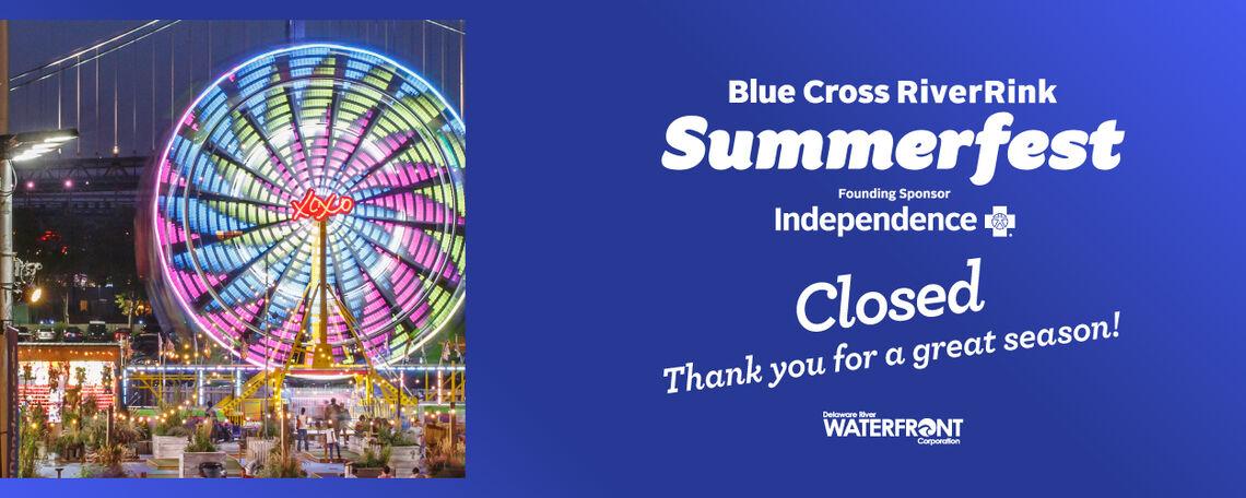 Blue Cross RiverRink Summerfest is Closed