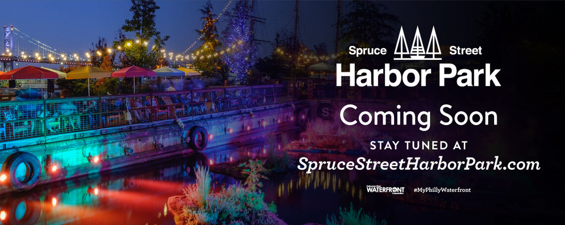 Spruce Street Harbor Park Coming Soon